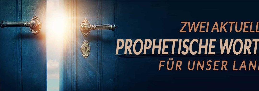 Zwei aktuelle prophetische Worte für unser Land